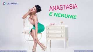 Repeat youtube video Anastasia - E nebunie (Official Single)