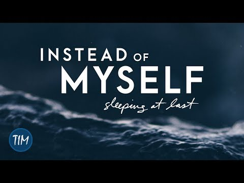 """""""Instead Of Myself"""" (from """"The Spring"""")   Sleeping At Last"""