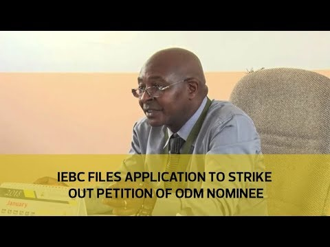 IEBC files application to strike out petition of ODM nominee