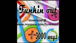Funkin out - 3000 ways.wmv