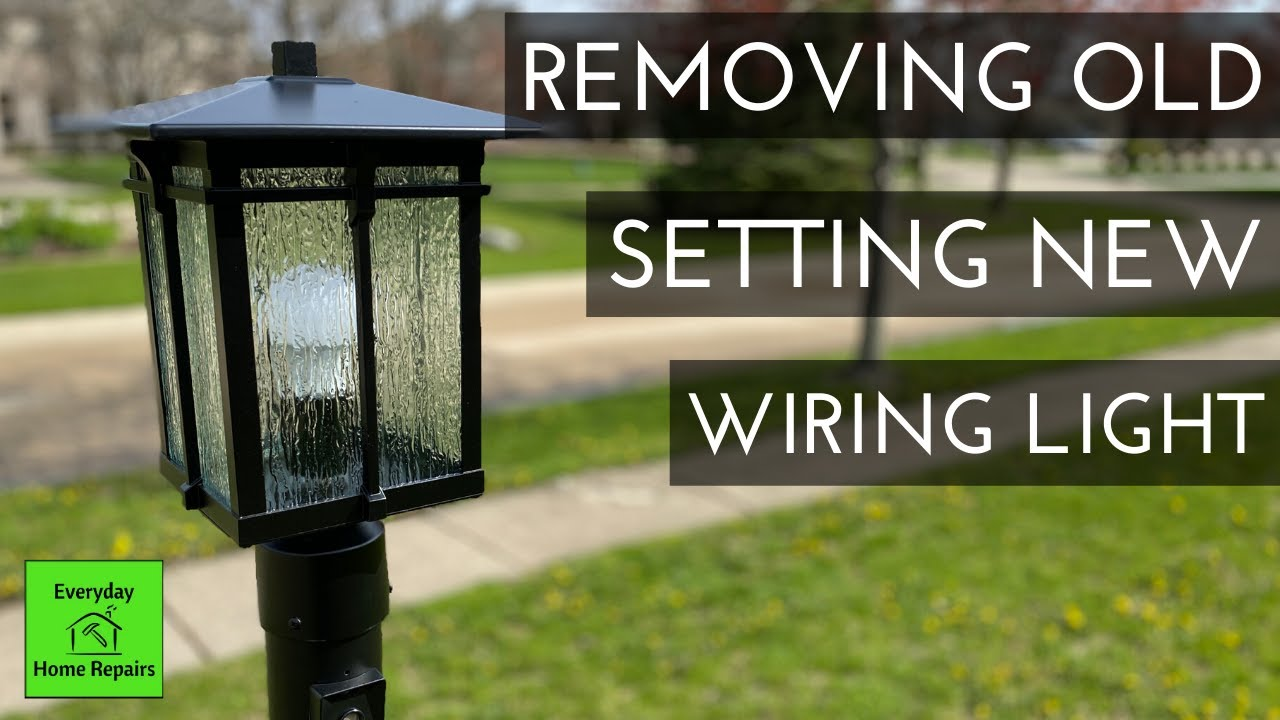 how to update or replace a lamp post and light