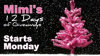 Mimi's 12 Days of Giveaways