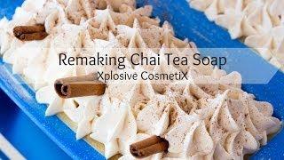 Remaking Chai Tea Cold Process Soap