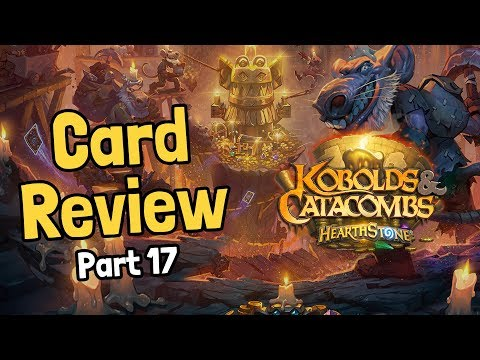 New Cards From The Reveal Stream - Kobolds Card Review Part 17 - Hearthstone