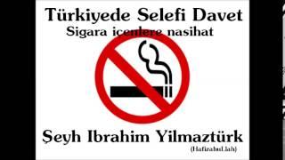 Şeyh İbrahim Yılmaztürk - Sigara içenlere nasihat