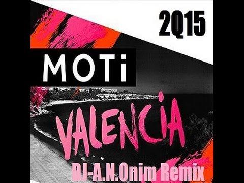 MOTi - Valencia [DJ-A.N.Onim Remix] (A.K.a Max-Grand)