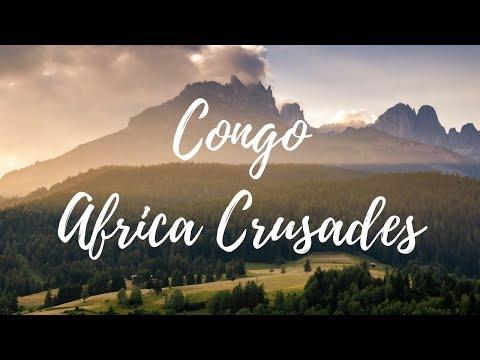 Congo Africa Crusades.God Will Provide