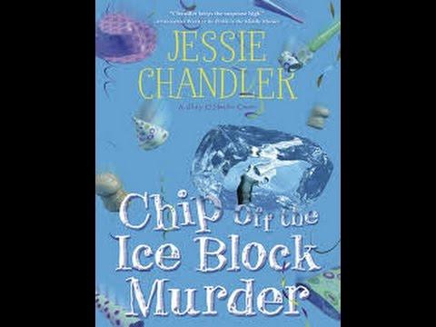 Jessie Chandler and Chip Off the Ice Block Murder