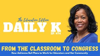From the Classroom to Congress | Daily K Ep. 74 |Adrienne Bell | KTTeeV.com