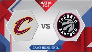 Cleveland Cavaliers vs Toronto Raptors Game 1: May 1, 2018