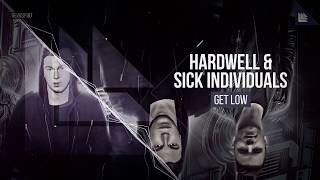 Hardwell SICK INDIVIDUALS Get Low Extended Mix