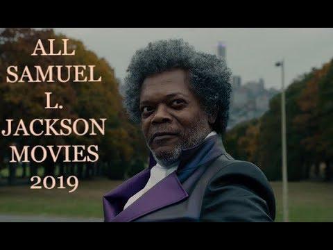 ALL SAMUEL L. JACKSON MOVIES 2019