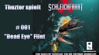 "E001 | ""Dead Eye"" Flint | Schleichfahrt | Let"