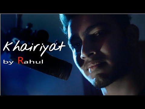 khairiyat-pucho-kabhi-kafiyat-pucho-full-song|#chhichhore-|-by-rahul-#khairiyat-#arijit-#newsong2019