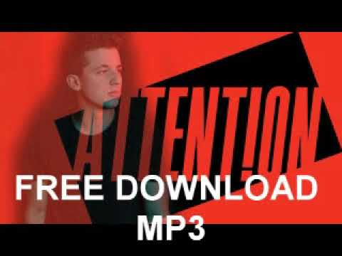 Charlie Puth - Attention FREE Mp3 DOWNLOAD(No Survey)