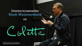 COLETTE - Q&A With Writer/director Wash Westmoreland - 9/29/18