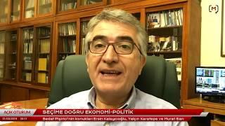 Açık Oturum (182): Seçime doğru ekonomi-politik - Yalçın Karatepe, Ersin Kalaycıoğlu, Murat Sarı