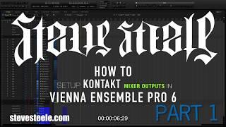 HOW TO Advanced Kontakt mixer outputs in Vienna Ensemble Pro 6 - Part 1