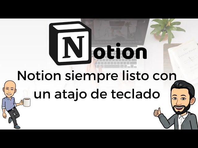 #19 Productividad con Notion - Notion siempre listo con un atajo de teclado