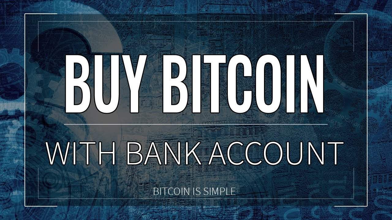 BUY BITCOIN WITH BANK ACCOUNT !! The Best & Easiest Way (2018) !