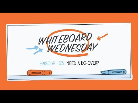 Need A Do-Over? | Whiteboard Wednesday: Episode 133