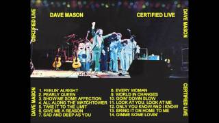 Dave Mason Show Me Some affection (Certified Live).wmv