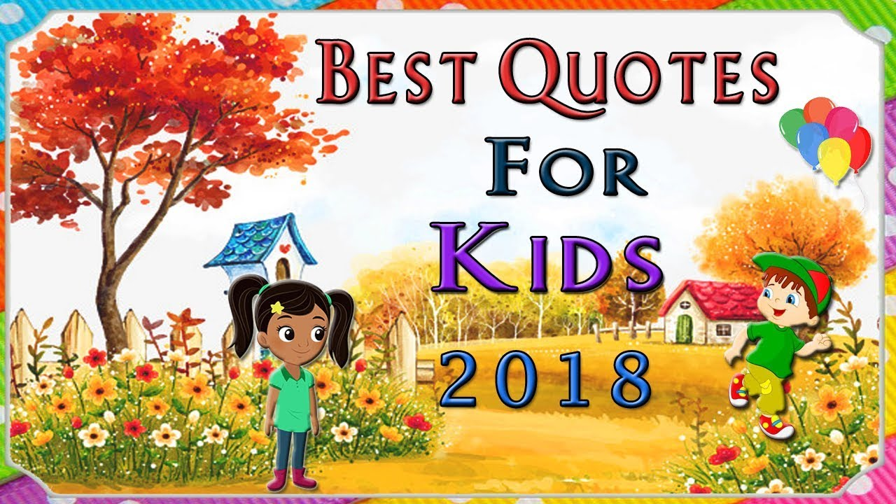 Best Quotes for kids 2018 | New year Quotes for kids ...