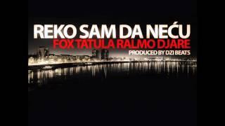 Fox , Tatula , Ralmo , Djare - REKO SAM DA NECU [prod by Dzi Beats]