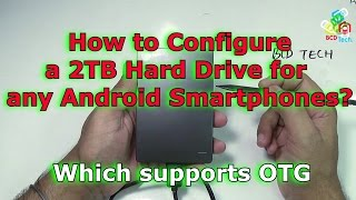 How to configure 2TB portable HDD on Android Smartphones
