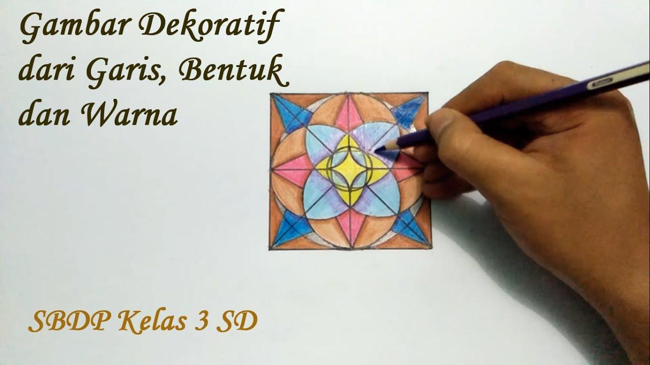 Gambar Dekoratif Dengan Garis Bentuk Dan Warna Sbdp Kelas 3 Sd Mi Youtube