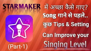 How to sing better on starmaker l starmaker per accha kaise gaye l