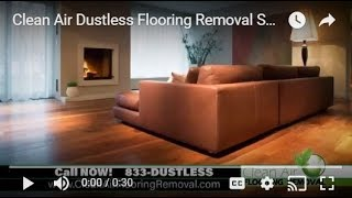 Clean Air Dustless Flooring Removal Specialists