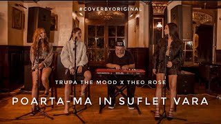 Trupa The Mood x Theo Rose - Poarta-ma in suflet vara | #CoverByOriginal