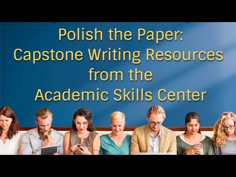 Polish the Paper: Capstone Writing Resources from the Academic Skills Center