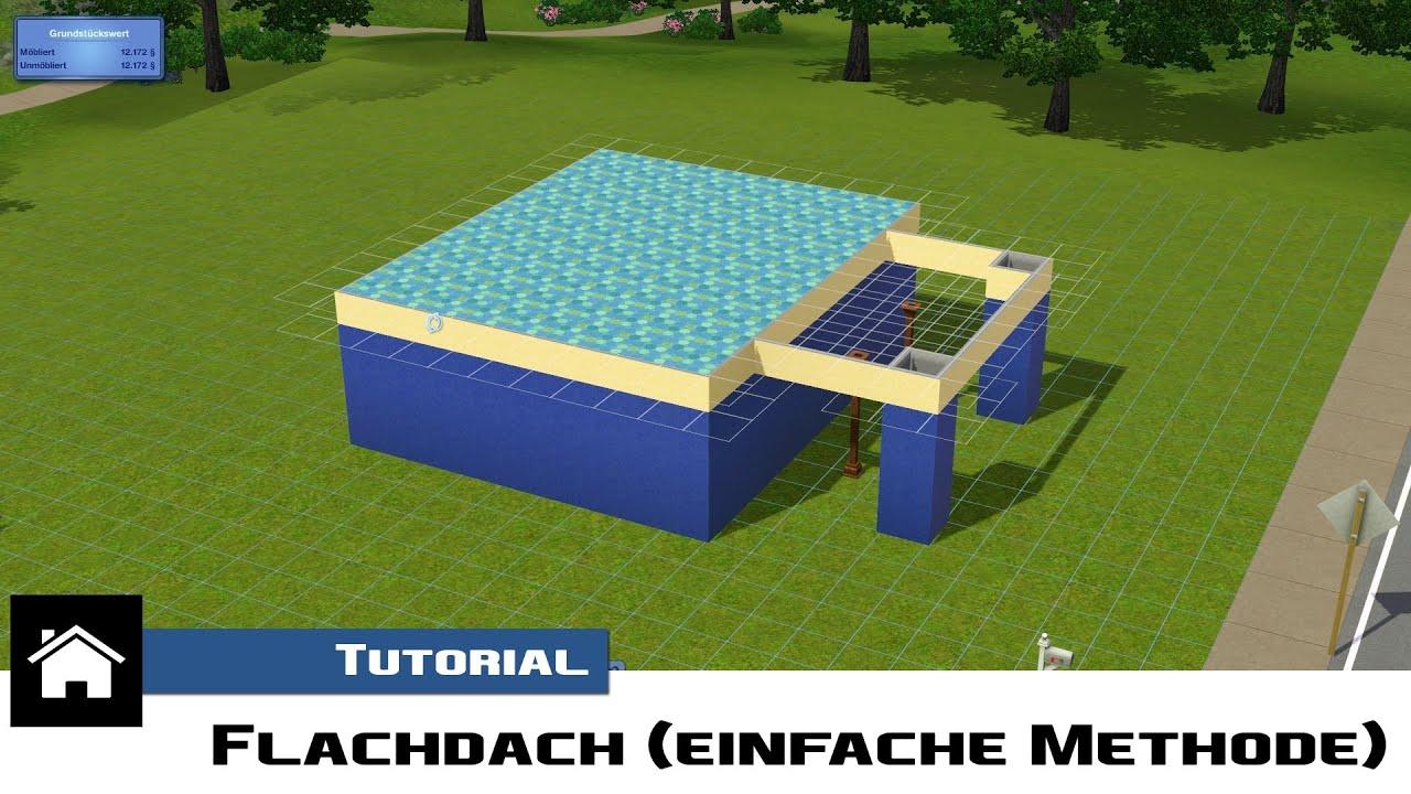 Die sims 3 tutorial flachdach eine m gliche methode for Sims 4 dach bauen