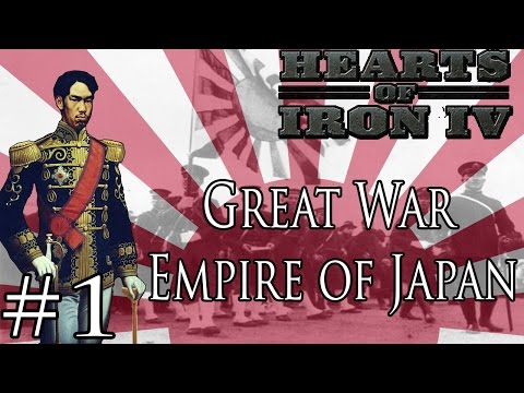 AGGRESIVE JAPANESE EMPIRE! Hearts Of Iron 4 Great War Mod Part 1