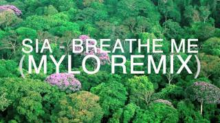 Breathe Me (Mylo Remix)