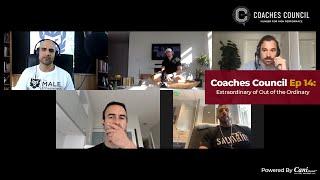 Coaches Council Podcast Episode 14: Extraordinary or Out of the Ordinary