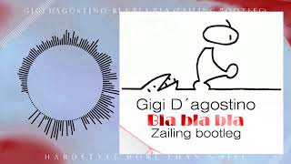 Gigi D´agostino - Bla bla bla (Zailing bootleg) Extended mix