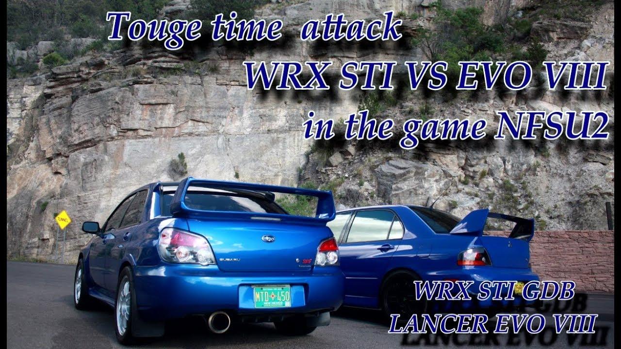 NFSU2   TOUGE TIME ATTACK  WRX STI  VS   EVO VIII