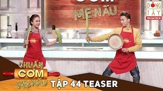 chuan com me nau  tap 44 teaser
