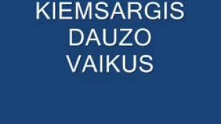 KIEMSARGIS TAIP PAT SMURTAUJA
