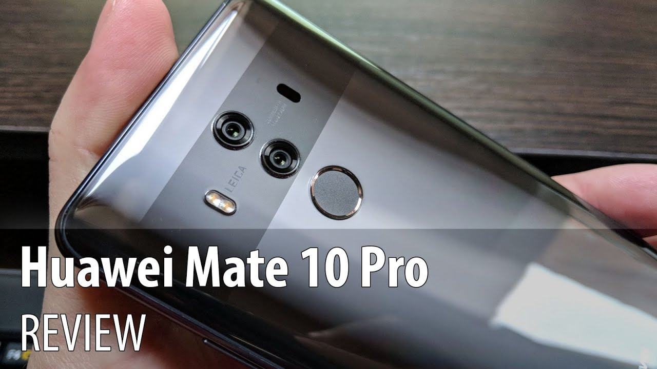 Huawei Mate 10 Pro Review: Best Looking Huawei Phone In