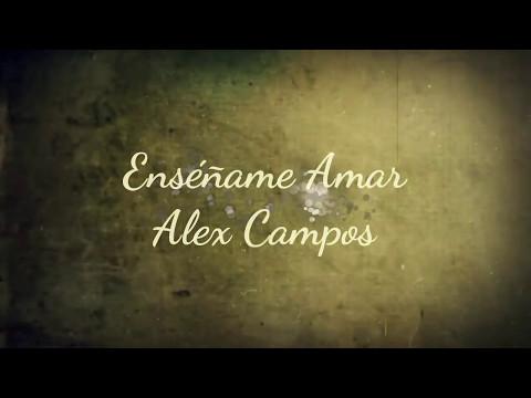 Alex Campos- Enseñame Amar