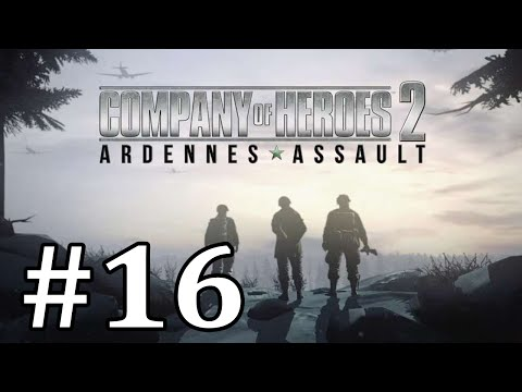"Company of Heroes 2 - Ardennes Assault Part 16 ""Cutting Off Supplies"""