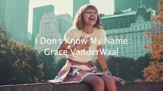 I Don't Know My Name - Grace VanderWaal {Lyrics}