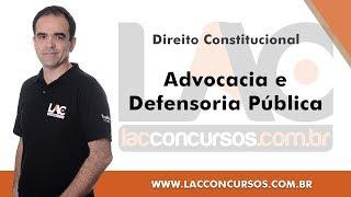 Advocacia e Defensoria Pública - Direito Constitucional