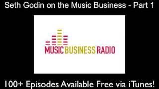 Seth Godin on the Music Business - Part 1