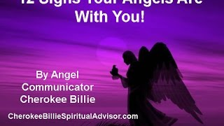 12 signs your angels are with you by cherokee billie