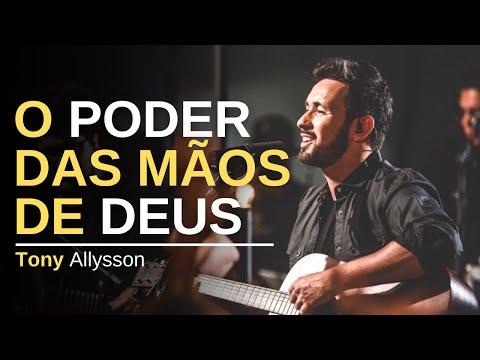 O PODER DAS MÃOS DE DEUS  - TONY ALLYSSON - LIVE SESSION